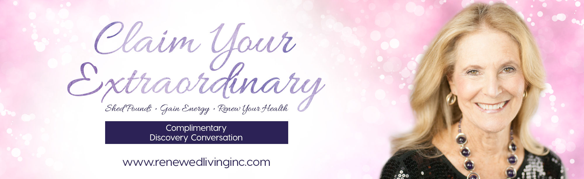 Claim your extraordinary - Renewed Living