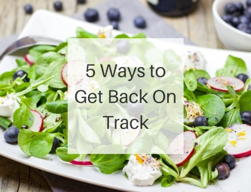 5 Ways to Get Back On Track