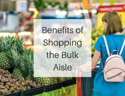 The Benefits of Shopping the Bulk Aisle