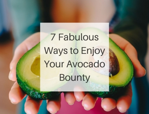 7 Ways to Enjoy Your Avocado Bounty