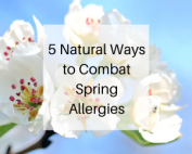 5 Natural Ways to Combat Spring Allergies